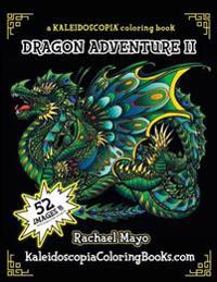 Dragon Adventure 2: A Kaleidoscopia Coloring Book: The Adventure Continues