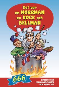 Det var en norrman, en kock och Bellman : 666 norgevitsar, bellmanhistorier och annat kul
