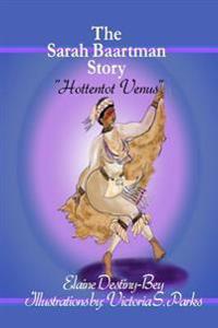 The Sarah Baartman Story: Hottentot Venus