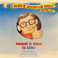 Porque El Cielo Es Azul?: A Grandpa Series Book (Spanish)