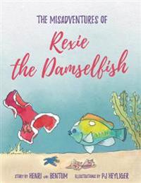 The Misadventures of Rexie the Damselfish