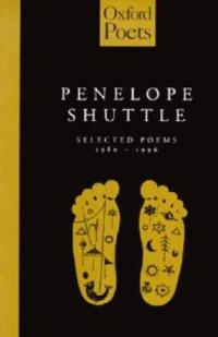 Penelope Shuttle: Selected Poems