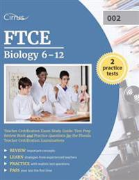 FTCE Biology 6-12 Teacher Certification Exam Study Guide: Test Prep Review Book and Practice Questions for the Florida Teacher Certification Examinati