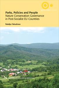 Parks, Policies and People : Nature Conservation Governance in Post-Socialist EU Countries