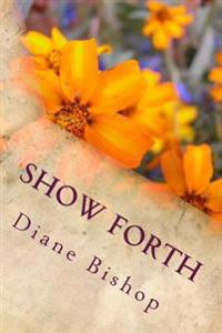 Show Forth: Faith That Moves Mountains