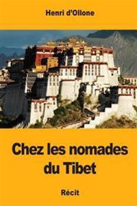 Chez Les Nomades Du Tibet