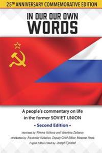 In Our Own Words: A People's Commentary on Life in the Former Soviet Union