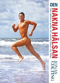 Den nakna hälsan: den definitiva guiden till naturlig fitness