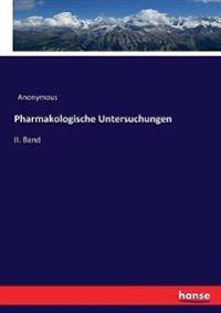 Pharmakologische Untersuchungen