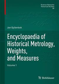 Encyclopaedia of Historical Metrology, Weights, and Measures: Volume 1