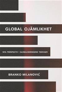 Global ojämlikhet : nya perspektiv i globaliseringen tidevarv