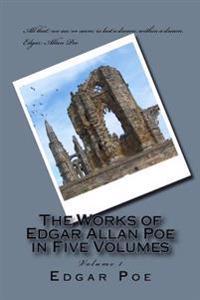 The Works of Edgar Allan Poe in Five Volumes: Volume 1