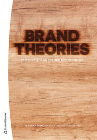 Brand Theories - - Perspectives on brands and branding
