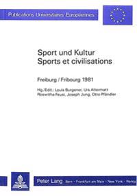 Sport Und Kultur / Sports Et Civilisations: Freiburg/Fribourg 1981
