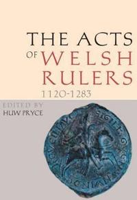 The Acts of Welsh Rulers