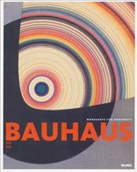 Bauhaus: 1919-1933: Workshops for Modernity
