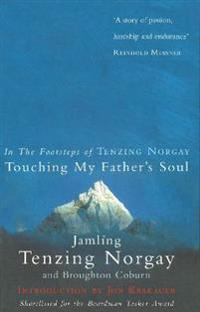 Touching my fathers soul - a sherpas sacred jouney to the top of everest