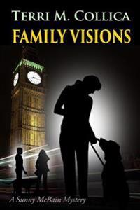 Family Visions: A Sunny McBain Mystery