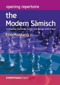 Opening Repertoire: The Modern Samisch: Combating the King's Indian and Benoni with 6 Bg5!
