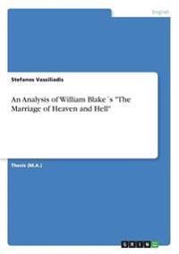 An Analysis of William Blakes the Marriage of Heaven and Hell