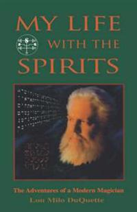 My Life With the Spirits