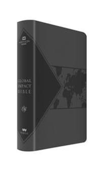 Global Impact Bible, ESV (Charcoal Leatherluxe): See the Bible in a Whole New Light