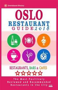 Oslo Restaurant Guide 2018: Best Rated Restaurants in Oslo, Norway - 500 Restaurants, Bars and Cafes Recommended for Visitors, 2018