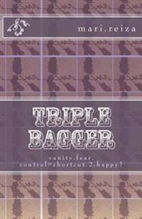 Triple Bagger: Vanity.Fear.Control=shortcut.2.Happy?