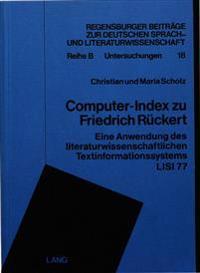 Computer-Index Zu Friedrich Rueckert: Eine Anwendung Des Literaturwissenschaftlichen Textinformationssystems Lisi 77