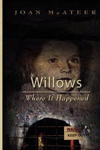 Willows Where It Happened