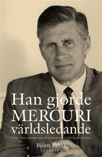 Han gjorde MERCURI världsledande. Curt Abrahamsson och Mercuri International