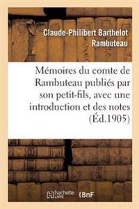 Memoires Du Comte de Rambuteau Publies Par Son Petit-Fils, Avec Une Introduction Et Des Notes