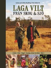 Laga vilt : från skog och sjö