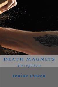 Death Magnets: Inception