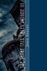 The Short Tall Tales Volume III: Volume III