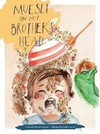 Muesli on my brothers head