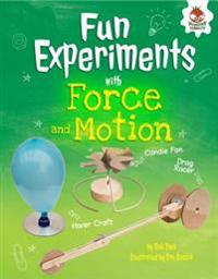 Fun Experiments with Forces and Motion  Hovercrafts  Rockets  and More - Rob Ives  Eva Sassin - böcker (9781512432176)     Bokhandel