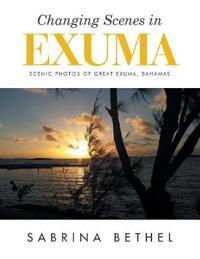 Changing Scenes in Exuma
