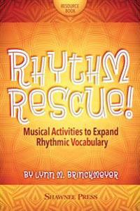 Rhythm Rescue!: Musical Activities to Expand Rhythmic Vocabulary