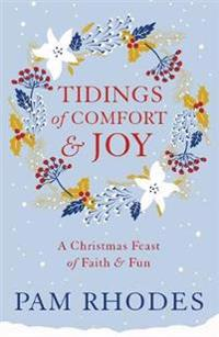 Tidings of Comfort and Joy: A Christmas Feast of Faith and Fun