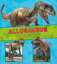 Allosaurus and its relatives - the need-to-know facts