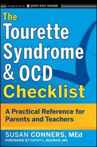 The Tourette Syndrome & OCD Checklist: A Practical Reference for Parents and Teachers