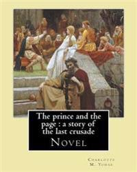 The Prince and the Page: A Story of the Last Crusade. By: Charlotte M. Yonge: Novel