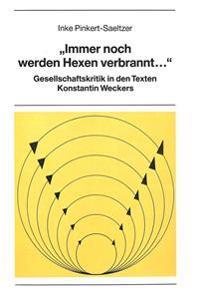 -Immer Noch Werden Hexen Verbrannt...-: Gesellschaftskritik in Den Texten Konstantin Weckers