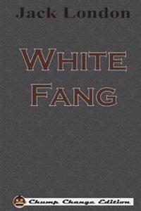 White Fang (Chump Change Edition)