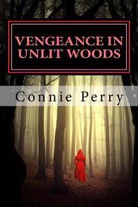 Vengeance in Unlit Woods: (Book # 3 in Perfect Pond: The Beginning)