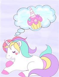 Unicorns Are Real (1): What Unicorn Dreams Are Made of - Wide Ruled, Notebook Journal (8.5 X 11 Large)