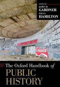 The Oxford Handbook of Public History