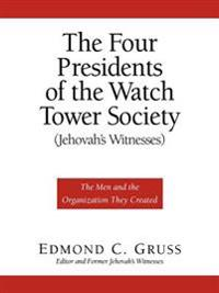 The Four Presidents of the Watch Tower Society Jehovah's Witnesses