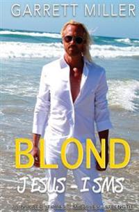 The Blond Jesus-Isms: 10 Inspired Stories of Miracles and Strength